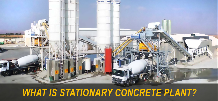 WHAT IS STATIONARY CONCRETE PLANT?